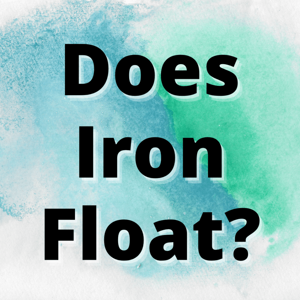 does iron float