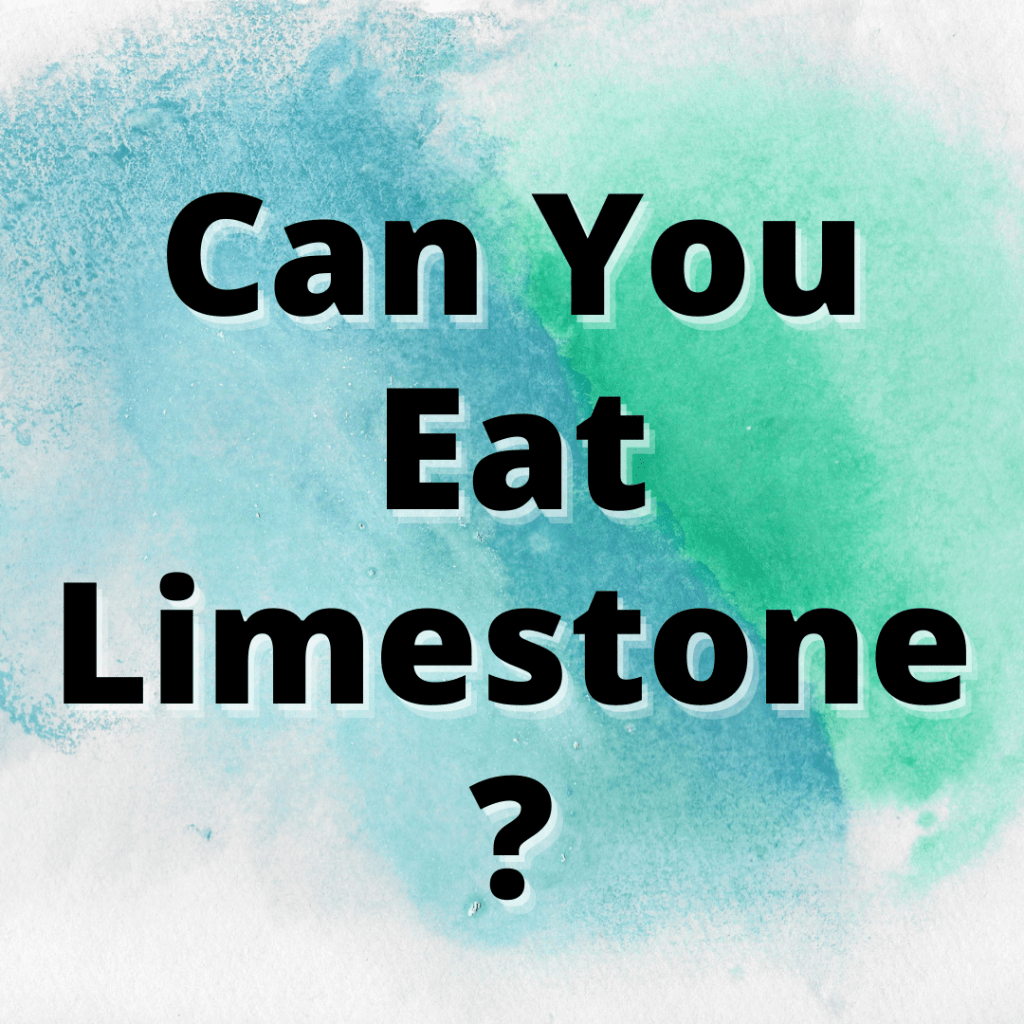 can you eat limestone