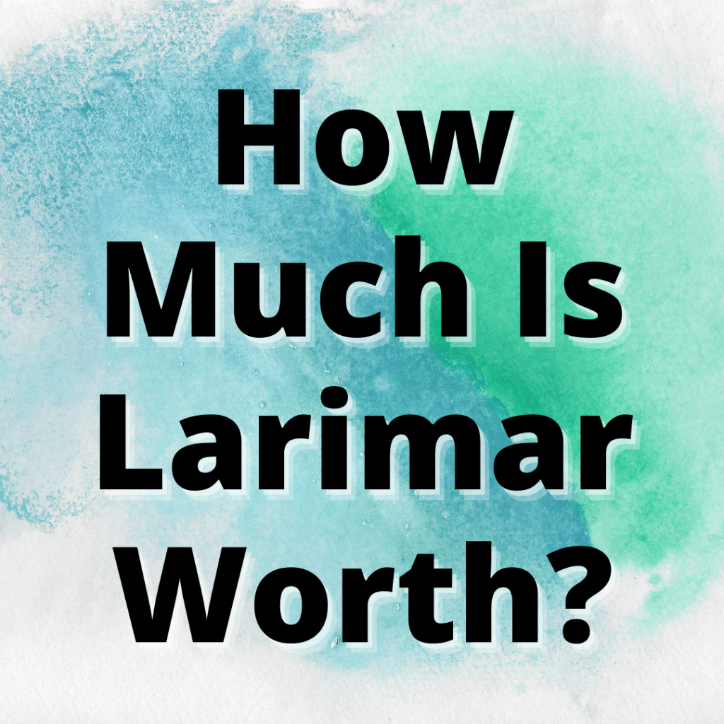 how much is larimar worth