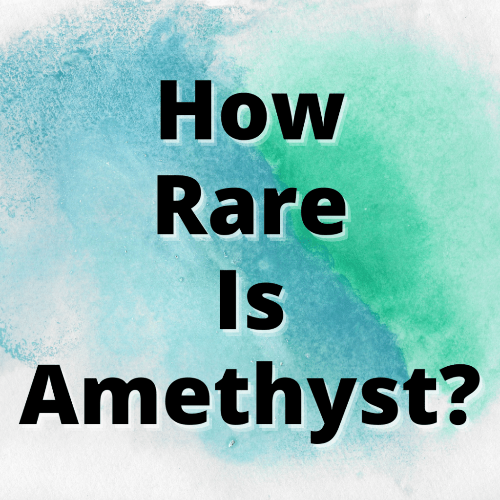 how rare is amethyst