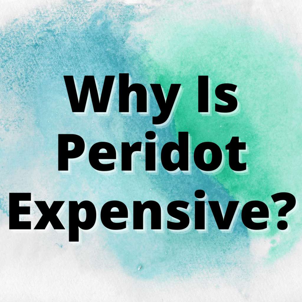 why is peridot so expensive