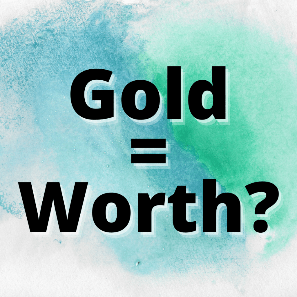 will gold ever be worthless