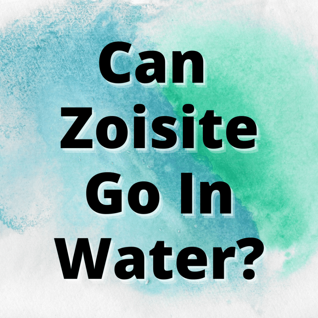 Can Zoisite Go In Water