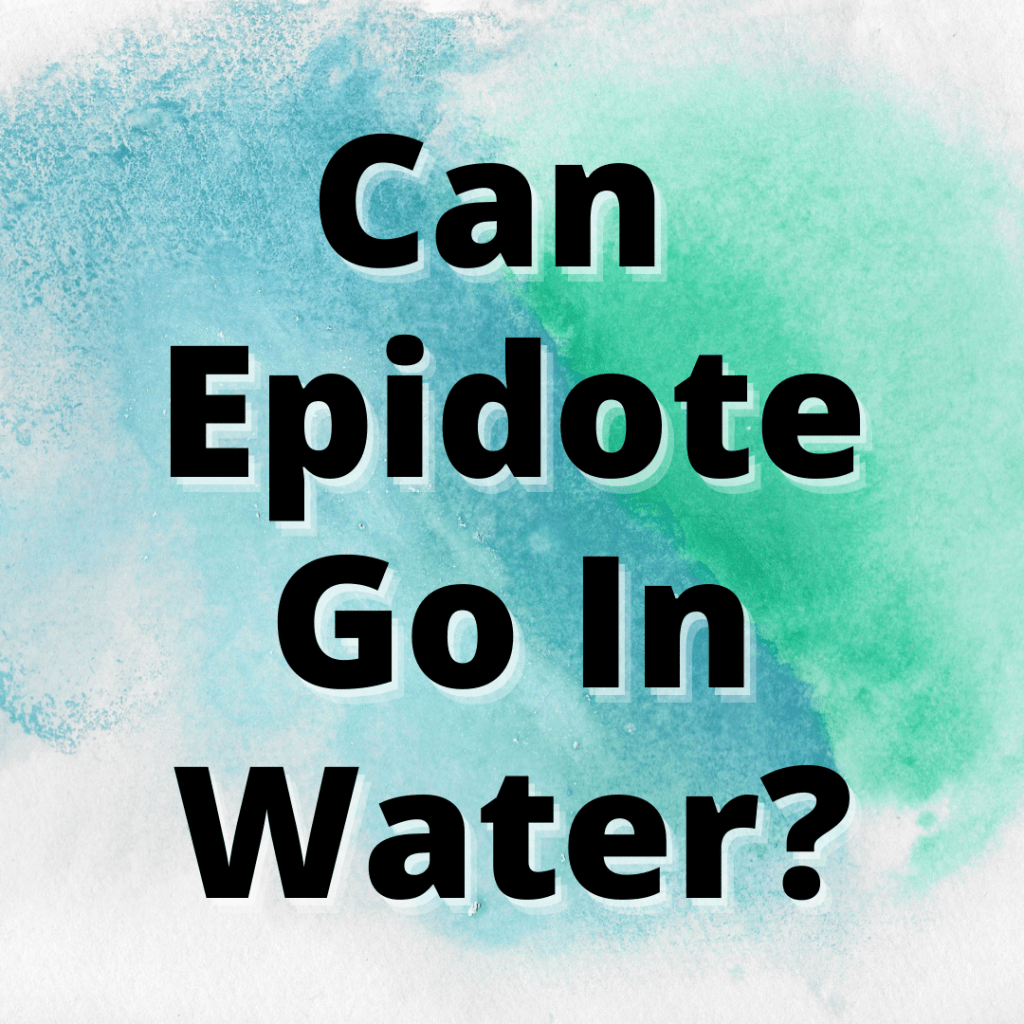 can epidote go in water