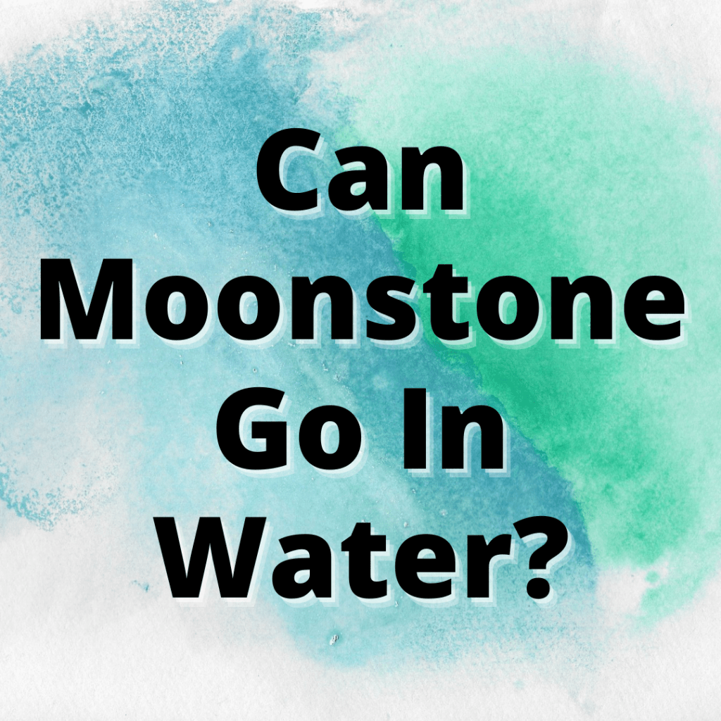 can moonstone go in water