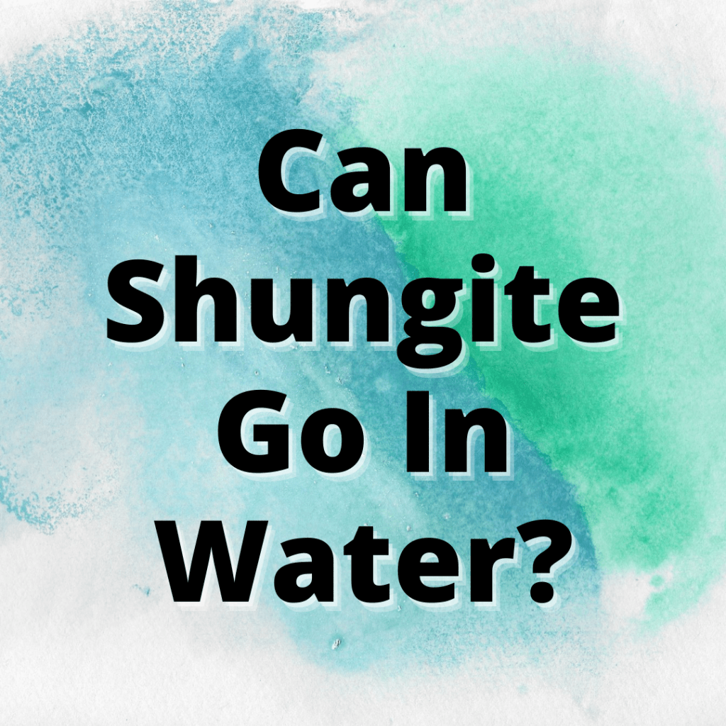 can shungite go in water