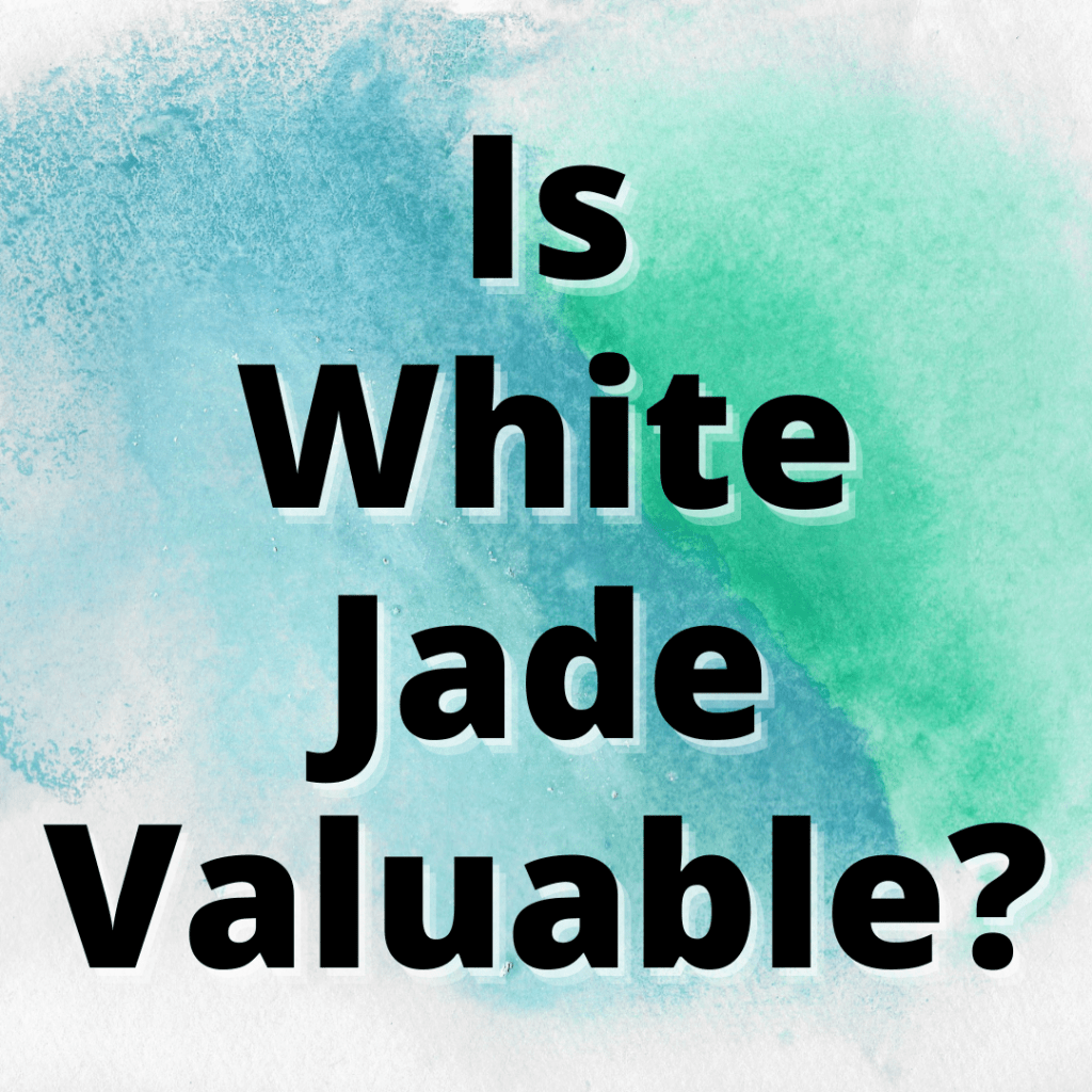 is white jade valuable